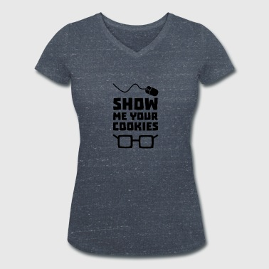 Show me your cookies geek Sb975 - Women's Organic V-Neck T-Shirt by Stanley & Stella