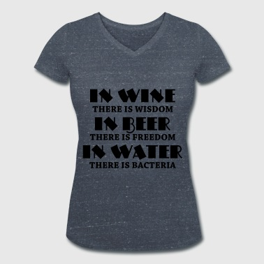 In wine there is wisdom... - Women's Organic V-Neck T-Shirt by Stanley & Stella