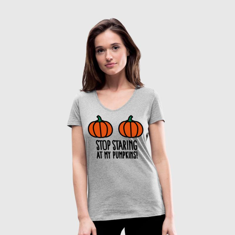 Stop staring at my pumpkins - Halloween boobs - Women's Organic V-Neck T-Shirt by Stanley & Stella