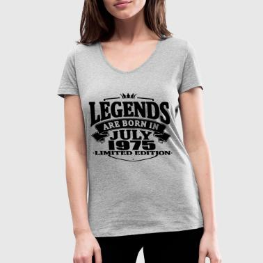 Legends are born in july 1975 - Women's Organic V-Neck T-Shirt by Stanley & Stella