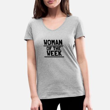 Weeks WOMAN of the week - Women's Organic V-Neck T-Shirt by Stanley & Stella