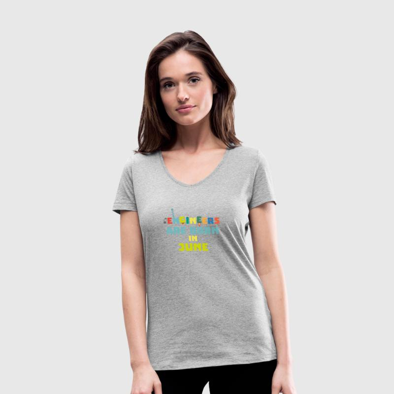 Engineers are born in June So3k7 - Women's Organic V-Neck T-Shirt by Stanley & Stella