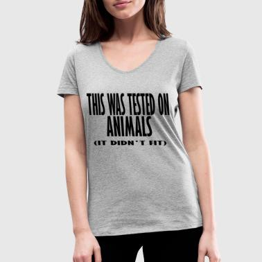 this was tested on animals it didnt fit - Women's Organic V-Neck T-Shirt by Stanley & Stella