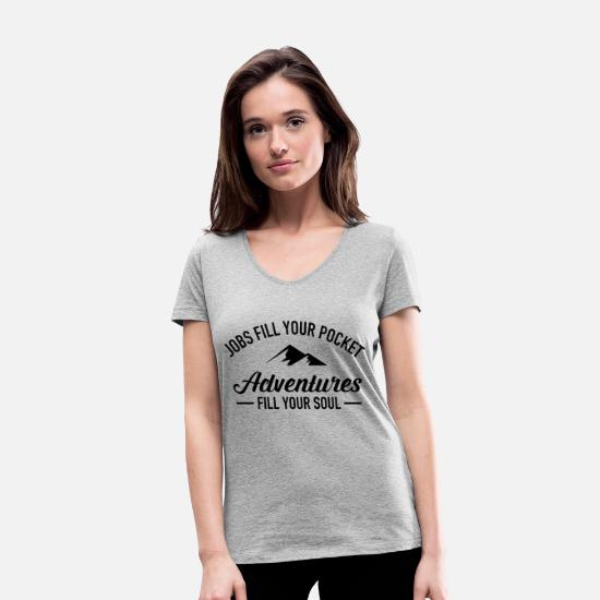 Adventure T-Shirts - Jobs Fill Your Pocket - Adventures Fill Your Soul - Women's Organic V-Neck T-Shirt heather grey