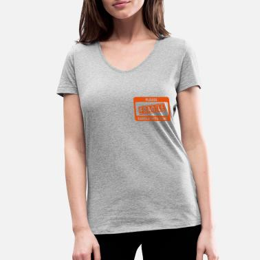 Fragile handle with care - Handle with care - Women's Organic V-Neck T-Shirt
