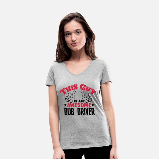 Dub T-Shirts - this guy is an awesome dub driver 2col - Women's Organic V-Neck T-Shirt heather grey