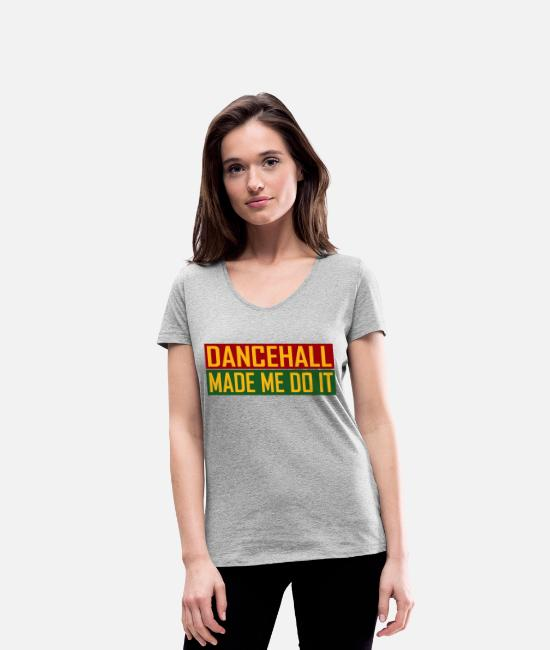 Rastafari T-Shirts - Dancehall Made Me Do It - Women's Organic V-Neck T-Shirt heather grey