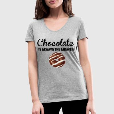 Chocolate is always the answer - Women's Organic V-Neck T-Shirt by Stanley & Stella