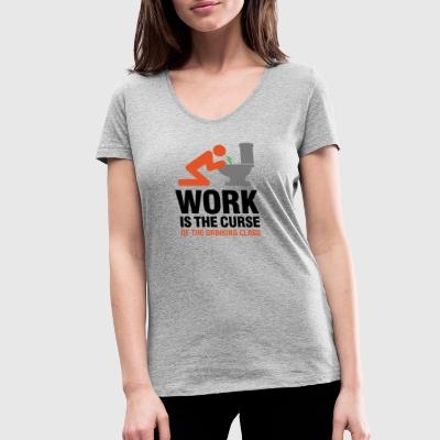 Work Is The Curse Of The Drinking Class - Women's Organic V-Neck T-Shirt by Stanley & Stella