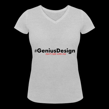 #GeniusDesign - do not talk with me - Women's Organic V-Neck T-Shirt by Stanley & Stella