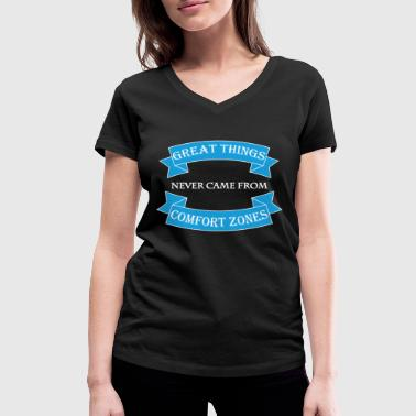 Great things never came from comfort zones - T-shirt bio col V Stanley & Stella Femme