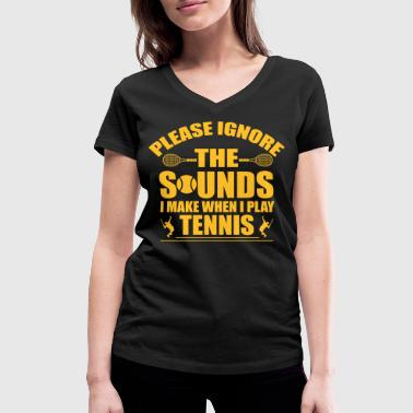 Please ignore the sound I make when I play tennis - Frauen Bio-T-Shirt mit V-Ausschnitt von Stanley & Stella