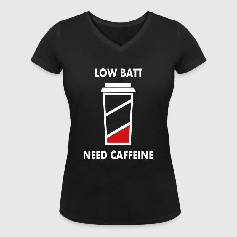 Low battery! I need caffeine! - Women's Organic V-Neck T-Shirt by Stanley & Stella