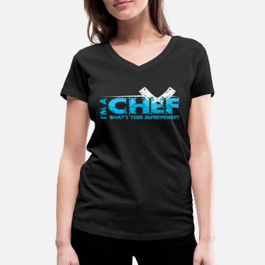 Chef Quotes chef - Women's Organic V-Neck T-Shirt by Stanley & Stella