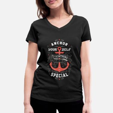 Something Special Anchor Yourself to Something Special - Women's Organic V-Neck T-Shirt by Stanley & Stella