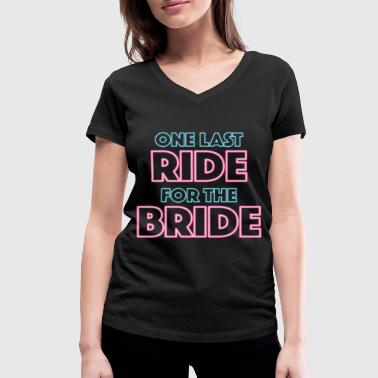 One last ride for the bride - Women's Organic V-Neck T-Shirt by Stanley & Stella