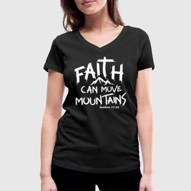 Faith can move mountains - Women's Organic V-Neck T-Shirt by Stanley & Stella