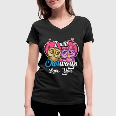 OWL heart I will Owlways always love you gift - Women's Organic V-Neck T-Shirt by Stanley & Stella