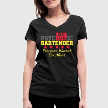 Bartender Funny psychotic bartender Shots Party Alcohol trust me Bartender Beer Waiter Liquor Bistro Glass Tequila - Women's Organic V-Neck T-Shirt by Stanley & Stella