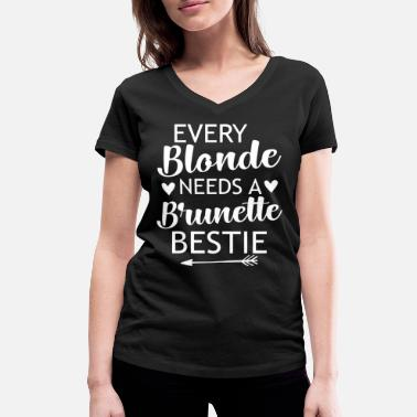 Every Blonde Needs A Brunette Beast - Women's Organic V-Neck T-Shirt by Stanley & Stella