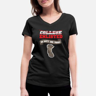 Enlisted Funny Veteran College Enlisted in Duty we Trust - Women's Organic V-Neck T-Shirt by Stanley & Stella