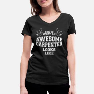 Best Boss Ever This is what an Awesome Carpenter Looks Like Gift - Women's Organic V-Neck T-Shirt by Stanley & Stella