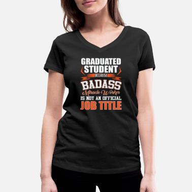 Official Student badass diploma Cool gift - Women's Organic V-Neck T-Shirt by Stanley & Stella