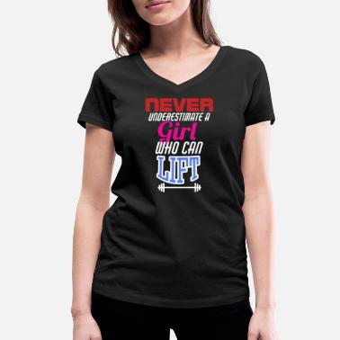 Girls Who Lift Do not underestimate weightlifter! Gift women - Women's Organic V-Neck T-Shirt by Stanley & Stella
