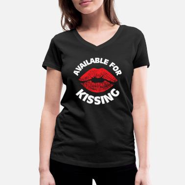 Single But Not Available Single - Available for Kissing! - Women's Organic V-Neck T-Shirt by Stanley & Stella