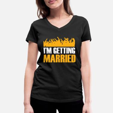 Get Married Getting Married - Women's Organic V-Neck T-Shirt by Stanley & Stella