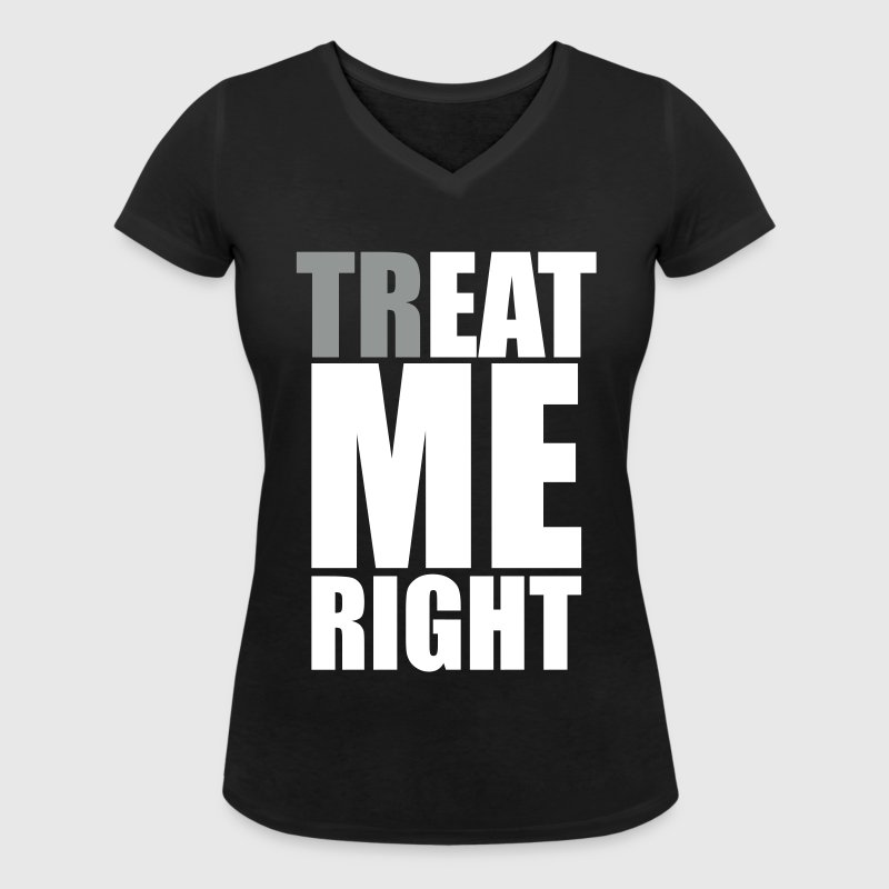 trEAT me right - Women's Organic V-Neck T-Shirt by Stanley & Stella