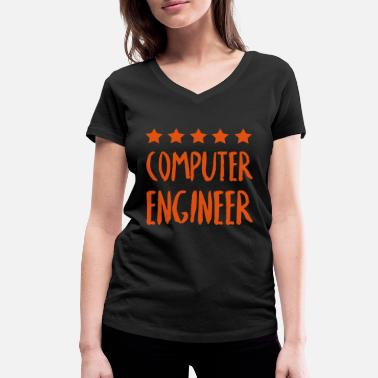 Engineer Computer Science Computer engineer - Women's Organic V-Neck T-Shirt by Stanley & Stella