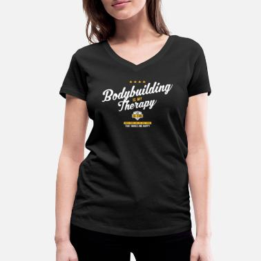 Says Bodybuilding BODYBUILDING Therapy Sayings Gifts Shirts - Women's Organic V-Neck T-Shirt by Stanley & Stella