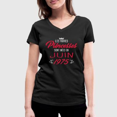 Princesses born in June 1975 - Women's Organic V-Neck T-Shirt by Stanley & Stella