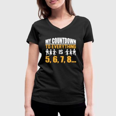 My Countdown to everything is 5,6,7,8 Line Dance - Women's Organic V-Neck T-Shirt by Stanley & Stella