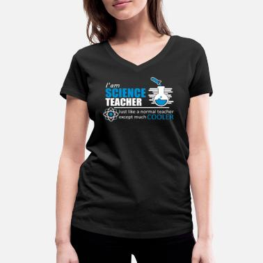 Science Quotes Science Teacher Funny Quote - Women's Organic V-Neck T-Shirt by Stanley & Stella