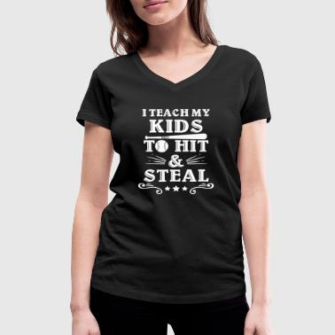 I teach my kids to hit & steal - Women's Organic V-Neck T-Shirt by Stanley & Stella