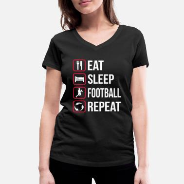 Repeat Eat Sleep Football Repeat - Camiseta ecológica mujer con cuello de pico de Stanley & Stella