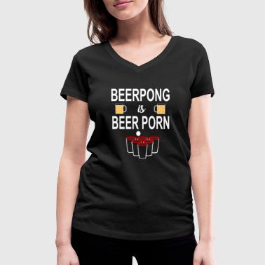 Porn Students Beerpong is Beer Porn T-Shirt Gift idea drinking - Women's Organic V-Neck T-Shirt by Stanley & Stella