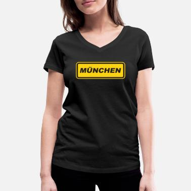 Munich Sayings Munich city Munich saying Bavaria place sign - Women's Organic V-Neck T-Shirt by Stanley & Stella