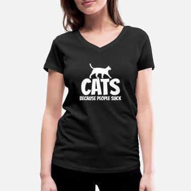 Holy Cats People Suck I cat people hate cats - Women's Organic V-Neck T-Shirt by Stanley & Stella