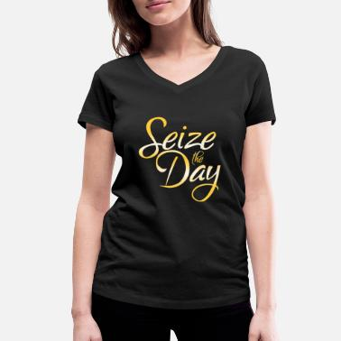 Seize The Day Seize The Day - Women's Organic V-Neck T-Shirt by Stanley & Stella
