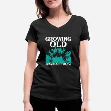 Growing Old Disgracefully Growing Old Gift for Old Man Punk Rockers, Pensioners or Senior Citizens - Women's Organic V-Neck T-Shirt by Stanley & Stella