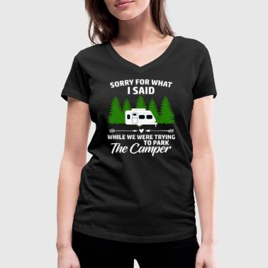 Bi Couple Sorry For What I Said While ... Park The Camper - Women's Organic V-Neck T-Shirt by Stanley & Stella