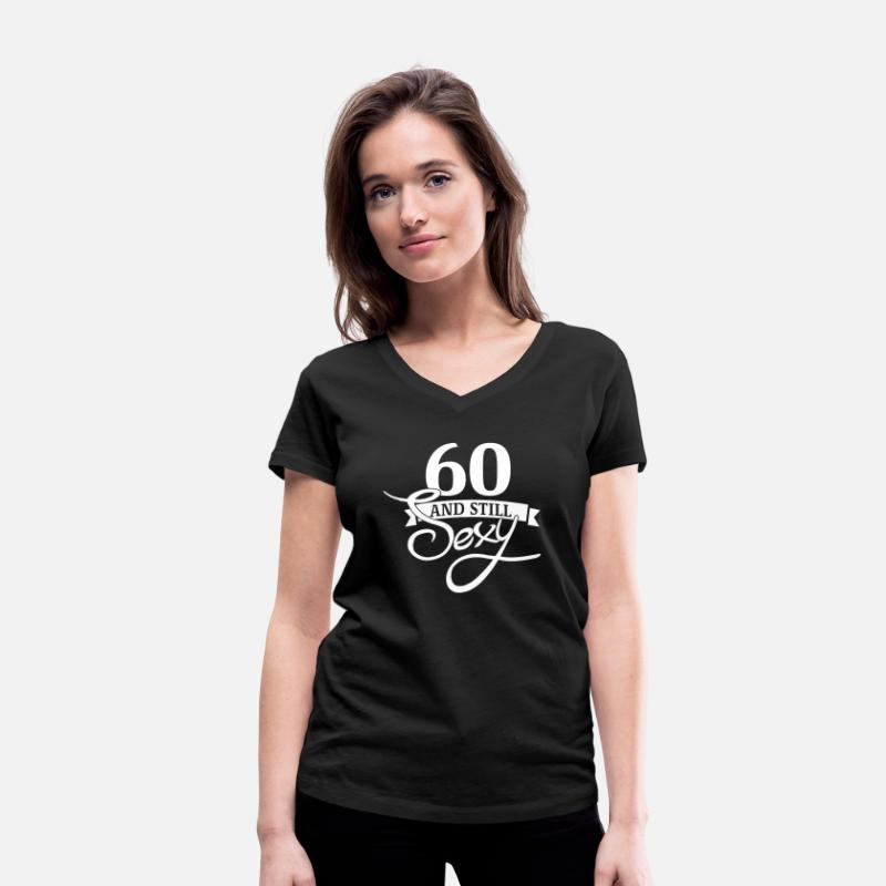 Birthday T-Shirts - 60 and still sexy - Women's Organic V-Neck T-Shirt black