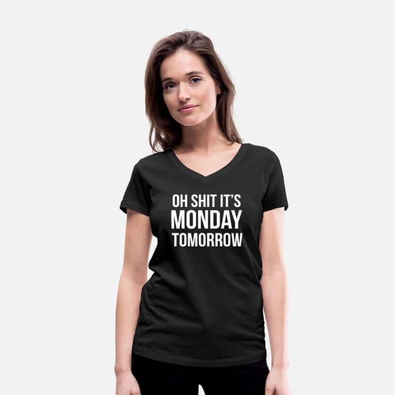 Saying T-Shirts - Oh shit it's MONDAY tomorrow - Vrouwen V-hals T-shirt zwart