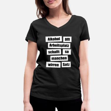 Blood Alcohol Level Alcohol at work - Women's Organic V-Neck T-Shirt by Stanley & Stella