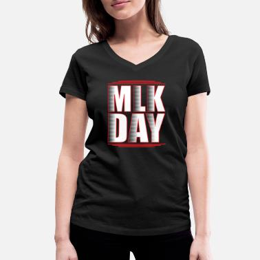 Martin Luther King Martin Luther King day - Women's Organic V-Neck T-Shirt by Stanley & Stella