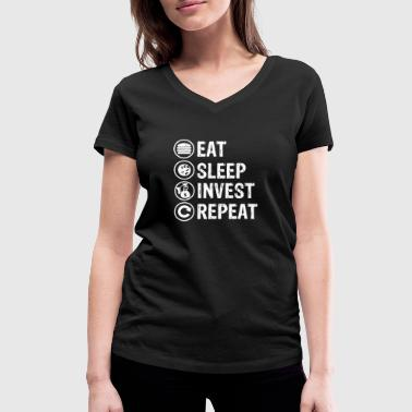 eat sleep invest repeat eat eat sleep - Women's Organic V-Neck T-Shirt by Stanley & Stella