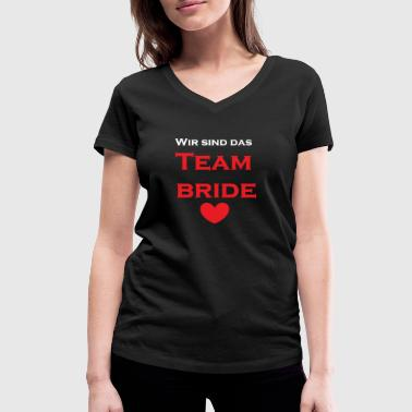Team bride wedding bachelor - Women's Organic V-Neck T-Shirt by Stanley & Stella
